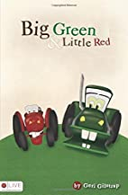 Big Green and Little Red by Geri Gilstrap