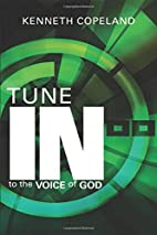 Tune In To The Voice of God by Kenneth…