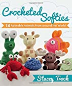 Crocheted Softies: 18 Adorable Animals from…