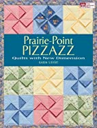Prairie Point Pizzazz: Quilts with New…