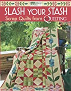 Slash Your Stash: Scrap Quilts from McCall's…