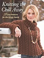 Knitting the Chill Away: 39 Cozy Patterns…