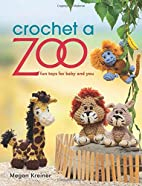 Crochet a Zoo: Fun Toys for Baby and You by…