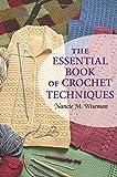 Wiseman, Nancie M.: The Essential Book of Crochet Techniques