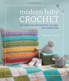 Modern Baby Crochet: Patterns for…
