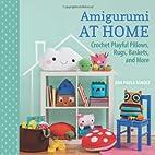 Amigurumi at Home: Crochet Playful Pillows,…
