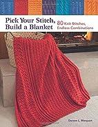 Pick Your Stitch, Build a Blanket: 80 Knit…