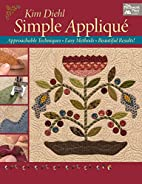 Simple Applique: Approachable Techniques,…
