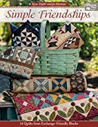 Simple Friendships: 14 Quilts from…