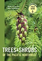 Trees and Shrubs of the Pacific Northwest:…