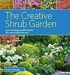 The Creative Shrub Garden: Eye-Catching…