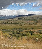 Steppes: The Plants and Ecology of the…