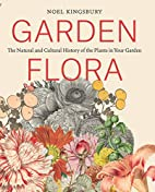 Garden Flora: The Natural and Cultural…