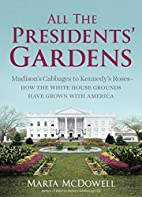 All the Presidents' Gardens:…