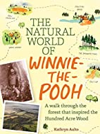 The Natural World of Winnie-the-Pooh: A Walk…