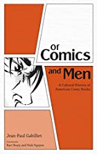 Of Comics and Men: A Cultural History of…
