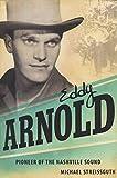 Streissguth, Michael: Eddy Arnold: Pioneer of the Nashville Sound (American Made Music)