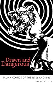 Drawn and Dangerous: Italian Comics of the…