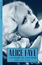 Alice Faye: A Life Beyond the Silver Screen…