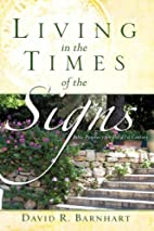 LIVING IN THE TIMES OF THE SIGNS by David R…