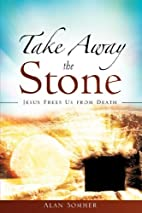 Take Away the Stone by Alan Sommer