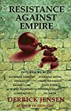 Jensen, Derrick: Resistance Against Empire (Flashpoint Press)