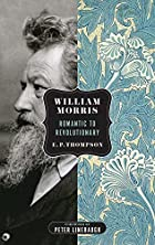 William Morris: Romantic to Revolutionary…