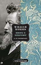 William Morris: Romantic to Revolutionary…