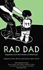 Rad Dad: Dispatches from the Frontiers of…