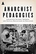 Anarchist pedagogies : collective actions,…