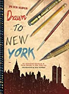 Drawn to New York: An Illustrated Chronicle…