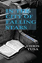 In the City of Falling Stars by Chris Tusa