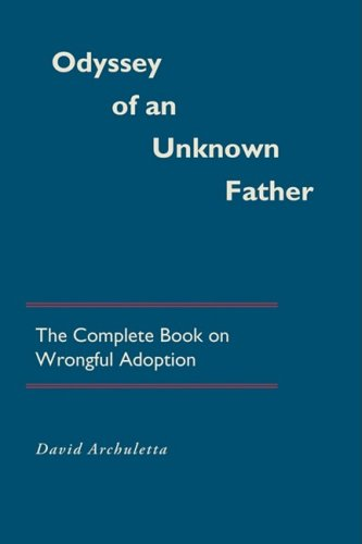 odyssey-of-an-unknown-father-the-complete-book-on-wrongful-adoption