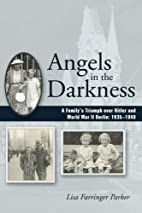 Angels in the Darkness: A Family's…