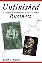 Unfinished Business: A Biologist in the…