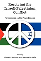 Resolving the Israeli-Palestinian Conflict:…