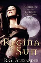Regina in the Sun by R G Alexander