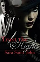 Trust the Night by Sara Saint John