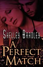 A Perfect Match by Shelley Bradley