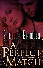 A Perfect Match by Shelley Bradley