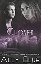 Closer by Ally Blue