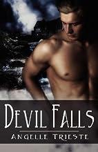 Devil Falls by Angelle Trieste