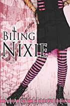 Biting Nixie by Mary Hughes