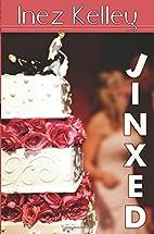 Jinxed by Inez Kelley