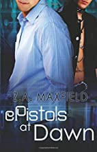ePistols at Dawn by Z. A. Maxfield