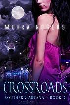 Crossroads by Moira Rogers
