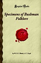 Specimens of Bushman Folklore (Forgotten…