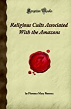 Religious Cults Associated with the Amazons…