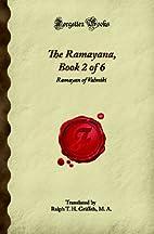 The Ramayana, Book 2 of 6: Ramayan of…