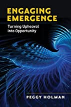 Engaging Emergence: Turning Upheaval into…